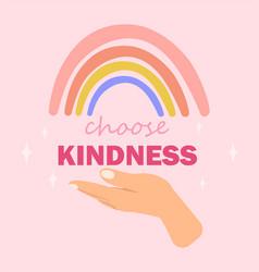 Choose kindness slogan inspirational card vector