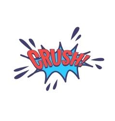 Crush Comic Speech Bubble vector image
