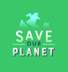 save planet green quote lettering nature help vector image