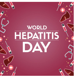 World hepatitis day greeting card vector