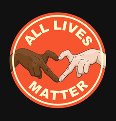 All lives matter round sign with multiracial vector