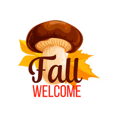 autumn poster of fall mushroom and leaf vector image