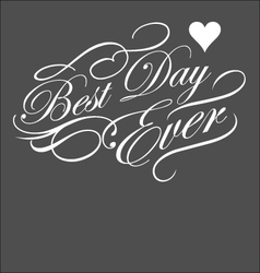BEST DAY EVER decorative typography vector