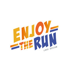 enjoy the run logo design inspirational and vector image