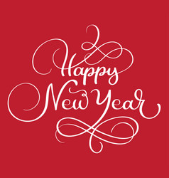 happy new year calligraphic hand lettering text vector image