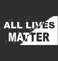 all lives matter banner mixed black and white vector image