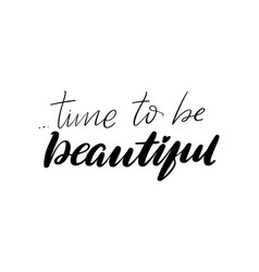 lettering time to be beautiful vector image