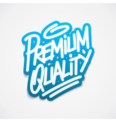Premium quality calligraphy label lettering vector image