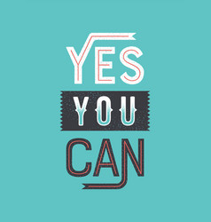 yes you cant retro motivation lettering quote vector image