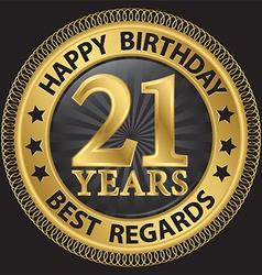 21 years happy birthday best regards gold label vector image vector image