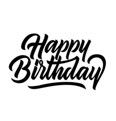 happy birthday congratulation black handwriting vector image