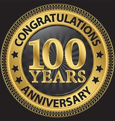100 years anniversary congratulations gold label vector image vector image