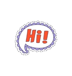 Hi Speech Bubble Bright Hipster Sticker vector image