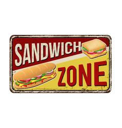 sandwich zone vintage rusty metal sign vector image