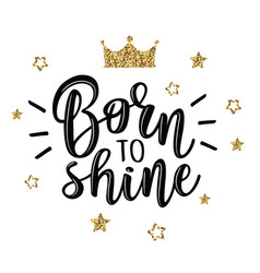 A slogan born to shine vector