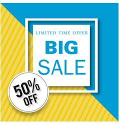 banner limited time offer big sale 50 off square v vector image