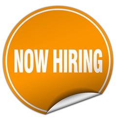 Now hiring round orange sticker isolated on white vector