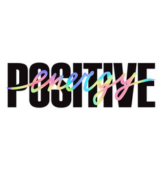 positive energy t-shirt print with hand drawn vector image