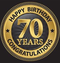 70 years happy birthday congratulations gold label vector
