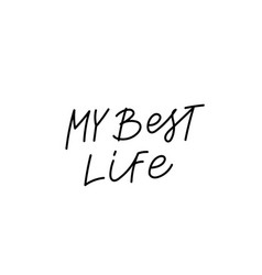 my best life calligraphy quote lettering vector image