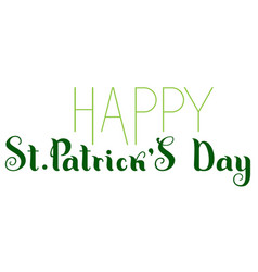 happy st patricks day green lettering ornate text vector image