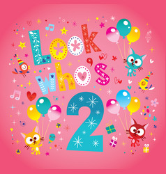 look whos two second birthday card vector image