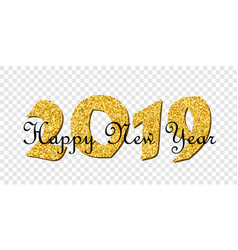 happy new year text bright gold number 2019 vector image