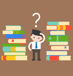 Businessman confuse between pile of books vector