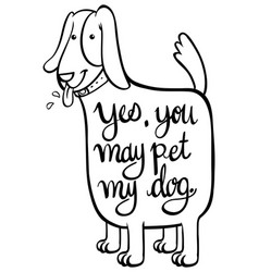 Word expression for yes you may pet my dog vector