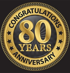 80 years anniversary congratulations gold label vector image