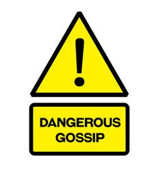 Dangerous gossip warning sign vector