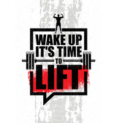 Wake up it is time to lift gym fitness motivation vector
