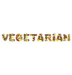 Word VEGETARIAN composed of different fruits with vector