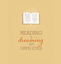 Reading is dreaming with open eyes motivation vector
