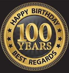 100 years happy birthday best regards gold label vector image vector image