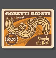 Gobetti rigati pasta italian dish menu vector