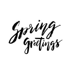 spring greetings - hand drawn inspiration quote vector image