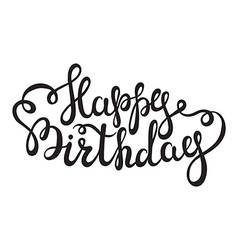 Hand lettering Happy Birthday words on white vector image