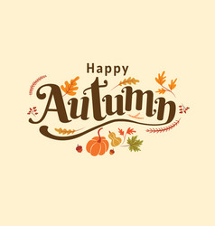 Happy autumn thanksgiving day fall typography vector
