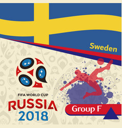 russia 2018 wc group f sweden background vector image