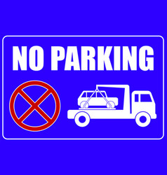 no parking sign tow away caution vector image