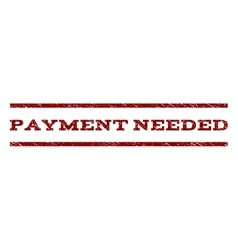 Payment Needed Watermark Stamp vector image
