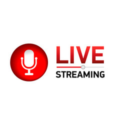 live stream concept red symbol with microphone vector image