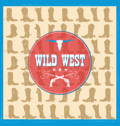 Wild west card with cowboy boots decoration vector