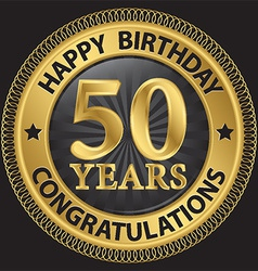 50 years happy birthday congratulations gold label vector