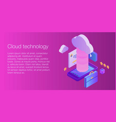 Cloud technology concept banner isometric style vector