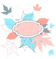 Colored leaves background with frame for text vector image