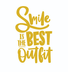 Smile is the best outfit lettering written with vector