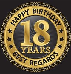 18 years happy birthday best regards gold label vector image