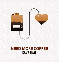 coffee poster need more coffee coffee time cup vector image